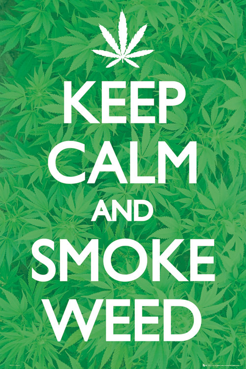 Keep Calm Smoke Weed Maxi Poster