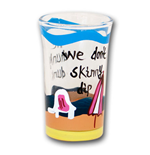 We Don't Skinny Dip Shot Glass