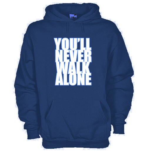You'll never walk alone Hoodie