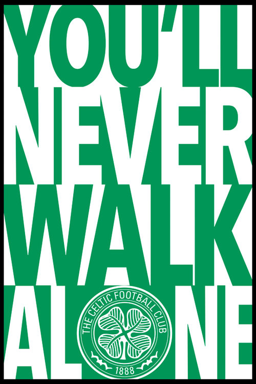 Celtic You Never Walk Alone Maxi Poster