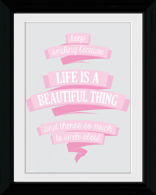 Life Is Beautiful Collector Print