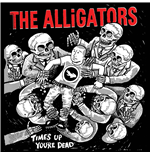 Vynil Alligators (The) - Time's Up You're Dead