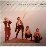 Vynil R.E.M. - Pretty Persuasion: Fm Broadcast Live In Orlando  Florida  April 30th  1989