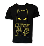 BATMAN Live Everyday Like BATMAN Tee Shirt