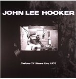 Vynil John Lee Hooker - Various Tv Shows Live 1970 Feat. The Doors In Roadhouse Blues