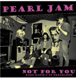 Vynil Pearl Jam - Not For You: Rare Radio& Tv Broadcasts