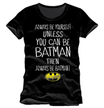 DC Comics T-Shirt Unless You Can Be Batman