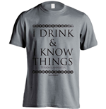 Game of Thrones T-Shirt I Drink And I Know Things