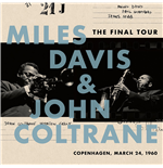 Vynil Miles Davis / John Coltrane - The Final Tour: Copenhagen, March 2