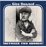 Vynil Glen Hansard - Between Two Shores
