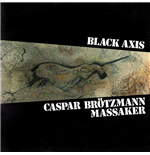 Vynil Caspar Brotzmann Mas - Black Axis (2 Lp)