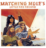 Vynil Matching Mole - Little Red Record