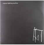 Vynil Captain Fighting Machine - Captain Fighting Machine