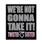 Twisted Sister Patch WE'RE Not Gonna Take IT!