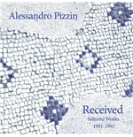 Vynil Alessandro Pizzin - Received: Selected Works 1981-1993