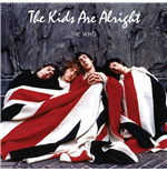 Vynil Who (The) - The Kids Are Alright (2 Lp)