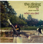 "Vynil Dining Rooms (The) - When You Died (Feat. Sean Martin) (7"")"